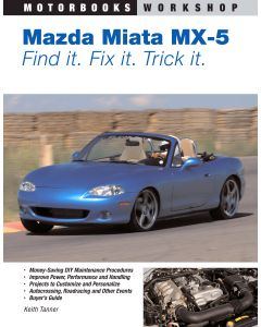 Mazda MX-5 Miata: Find It, Fix It, Trick It
